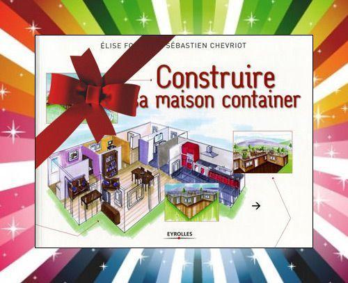 Concours ma maison container octobre 2012 maison container for Ma maison en container